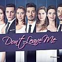 Не ме оставяй (премиера) - сериен филм
